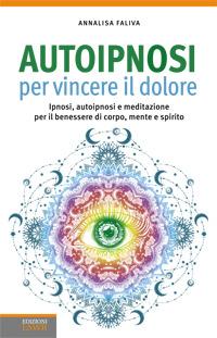 autoipnosi-per-vincere-il-dolore-annalisa-faliva-operatore-tecniche-corpo-mente-psicocorporee-bologna